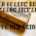 Geld sparen beim Shoppen auf Amazon