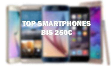 Die vier besten Smartphones unter 250 Euro